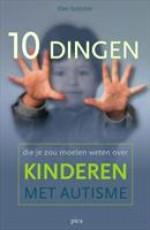 10 dingen die je zou moeten weten over kinderen met autisme - Ellen Notbohm