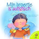 Kleuters: Mijn broertje is autistisch - J. Moore – Mallinos