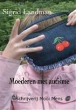 Moederen met autisme – Sigrid Landman