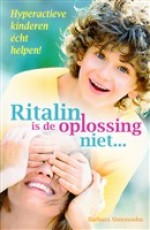 Ritalin is de oplossing niet... - Barbara Simonsohn